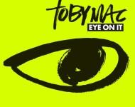 tobymac-eye-on-it.jpeg