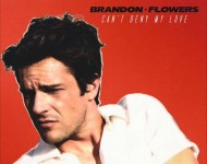 Brandon Flowers, 'Can't Deny My Love'