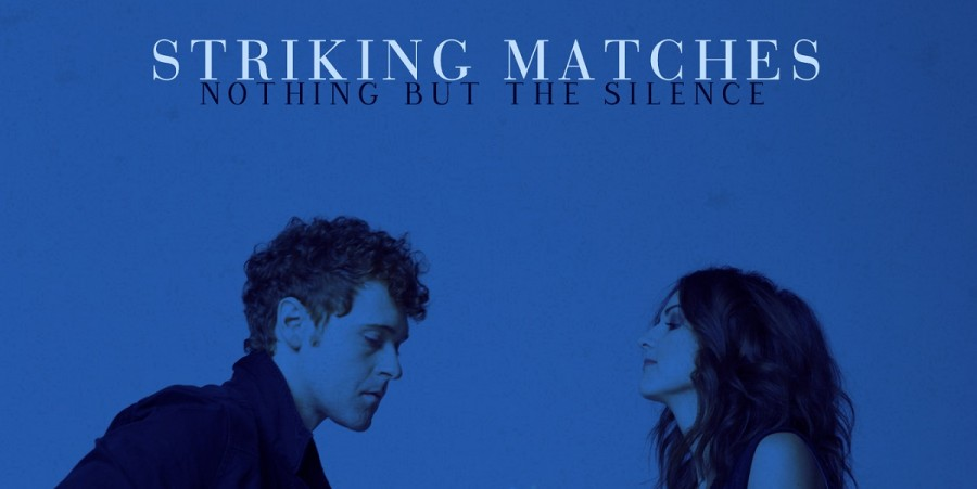 Striking Matches, 'Nothing But the Silence'