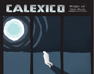 'Edge of The Sun' by Calexico