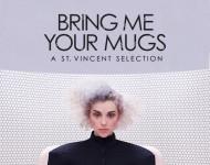 St. Vincent 'Bring Me Your Mugs'