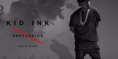 """Kid Ink - """"Pretending"""" Artwork"""