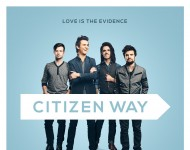 Citizen Way - Love Is The Evidence