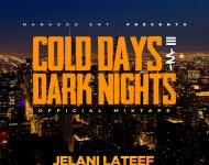 Cold Days and Dark Nights mixtape by Jelani Lateef