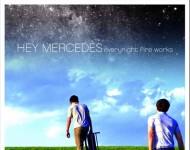 Hey Mercedes 'Everynight Fire Works' EP