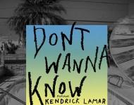 Maroon 5 Kendrick Lamar Don't Wanna Know
