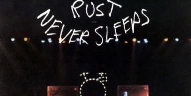 """Neil Young - """"Rust Never Sleeps"""" (1979)"""